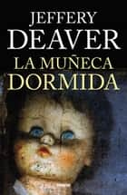 La muñeca dormida ebook by Jeffery  Deaver