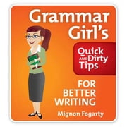Grammar Girl's Quick and Dirty Tips for Better Writing audiobook by Mignon Fogarty