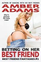 Betting On Her Best Friend ebook by Amber Adams
