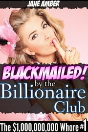 Blackmailed by the Billionaire Club ebook by Jane Amber