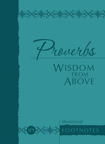 Proverbs Wisdom from Above - Devotional Footnotes ebook by Brian Simmons