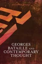 Georges Bataille and Contemporary Thought ebook by Will Stronge