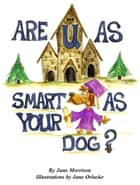 Are You As Smart As Your Dog? eBook by June Morrison