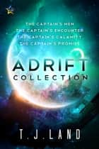 Adrift: The Collection ebook by T.J. Land