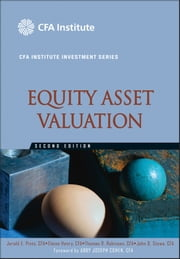 Equity Asset Valuation ebook by Thomas R. Robinson,Elaine Henry,John D. Stowe,Abby Cohen,Jerald E. Pinto