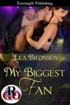 My Biggest Fan ebook by Lea Bronsen