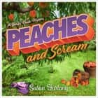Peaches and Scream audiobook by Susan Furlong