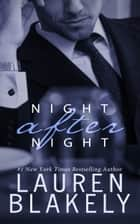 Night After Night - (Julia and Clay, Book 1) ebook by Lauren Blakely