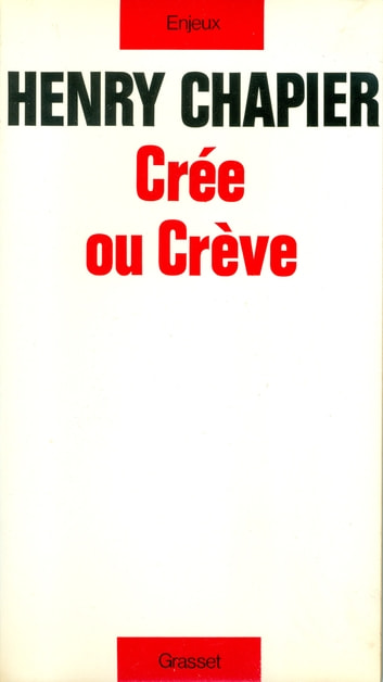 Crée ou crève ebook by Henry Chapier