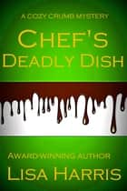 Chef's Deadly Dish ebook by Lisa Harris