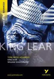 King Lear: York Notes Advanced ebook by William Shakespeare