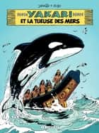 Yakari - tome 38 - La tueuse des mers ebook by Derib, Job
