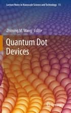 Quantum Dot Devices ebook by Zhiming M. Wang