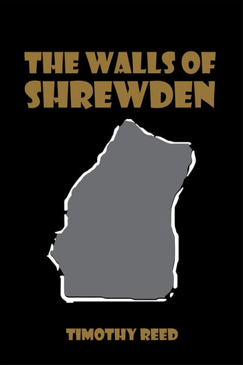 The Walls of Shrewden ebook by Timothy Reed