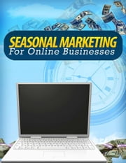 Seasonal Marketing for Online Businesses ebook by Calvin Woon & Patricia Lin