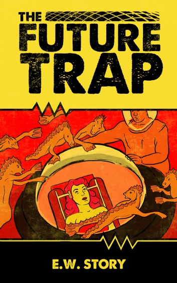 The Future Trap ebook by E.W. Story
