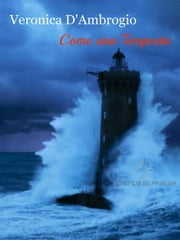 Come una tempesta ebook by Veronica D'ambrogio