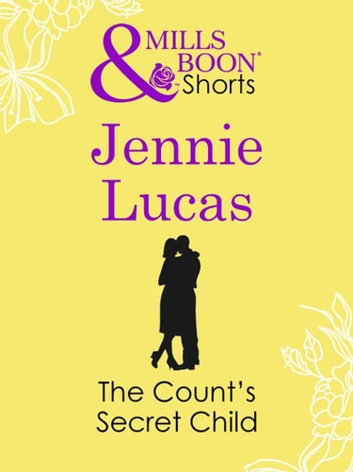 The Count's Secret Child (Mills & Boon Short Stories) 電子書籍 by Jennie Lucas
