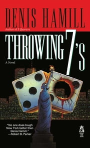 Throwing 7's ebook by Denis Hamill