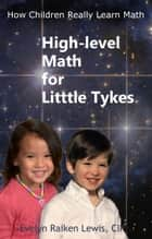 High-level Math for Little Tykes ebook by Evelyn Raiken Lewis