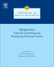 Optogenetics - Tools for Controlling and Monitoring Neuronal Activity ebook by Thomas Knopfel,Edward S. Boyden