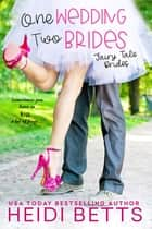 One Wedding, Two Brides ebook by Heidi Betts