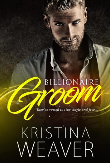 Billionaire Groom ebook by Kristina Weaver