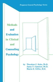 Methods and Evaluation in Clinical and Counseling Psychology: Pergamon General Psychology Series ebook by Kahn, Theodore C.
