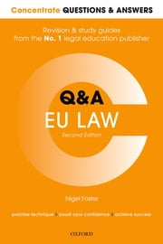 Concentrate Questions and Answers EU Law - Law Q&A Revision and Study Guide ebook by Nigel Foster