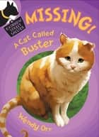 MISSING! A Cat Called Buster ebook by Wendy Orr, Susan Boase