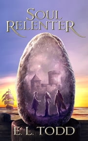 Soul Relenter (Soul Saga #3) ebook by E. L. Todd