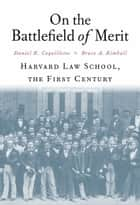 On the Battlefield of Merit ebook by Daniel R. Coquillette