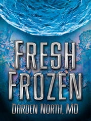Fresh Frozen ebook by Darden North, MD