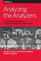 Analyzing the Analyzers ebook by Harlan Harris,Sean Murphy,Marck Vaisman