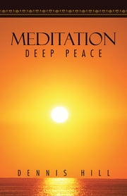 MEDITATION - DEEP PEACE ebook by DENNIS HILL