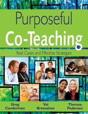 Purposeful Co-Teaching - Real Cases and Effective Strategies ebook by Theresa Pedersen,Gregory J. Conderman,Mary V. Bresnahan