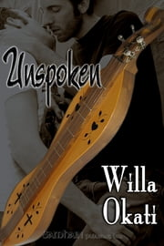 Unspoken ebook by Willa Okati