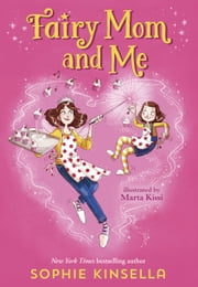 Fairy Mom and Me ebook by Sophie Kinsella, Marta Kissi