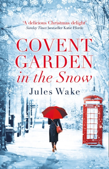 Covent Garden in the Snow eBook by Jules Wake
