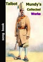 Talbot Mundy's Collected Works ebook by Talbot Mundy