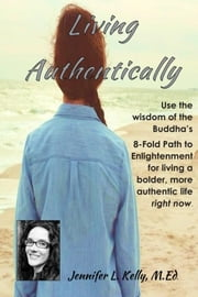 Living Authentically ebook by Jennifer L. Kelly