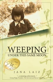Weeping Under This Same Moon ebook by Jana Laiz