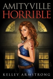 Amityville Horrible ebook by Kelley Armstrong