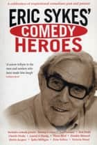 Eric Sykes' Comedy Heroes ebook by