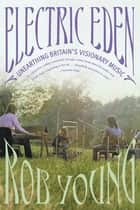 Electric Eden ebook by Rob Young