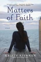 Matters of Faith ebook by Kristy Kiernan