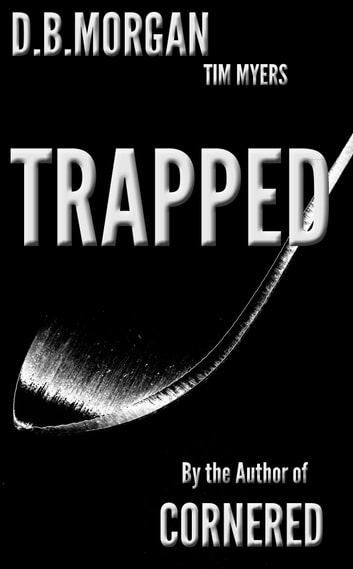 Trapped ebook by Tim Myers writing as DB Morgan