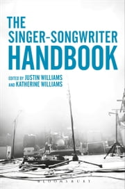 The Singer-Songwriter Handbook ebook by Kobo.Web.Store.Products.Fields.ContributorFieldViewModel