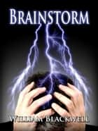 Brainstorm ebook by William Blackwell
