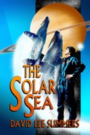 The Solar Sea (Book 4 Old Star New Earth Series) ebook by David Lee Summers